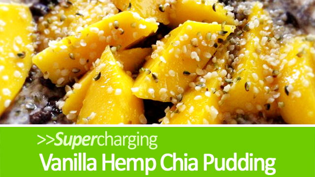 Supercharging Vanilla Hemp Chia Pudding Recipe