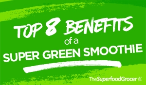 Top 8 Benefits Of Super Green Smoothies