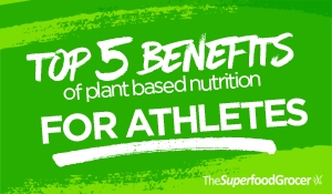 Top 5 benefits of plant based nutrition for athletes