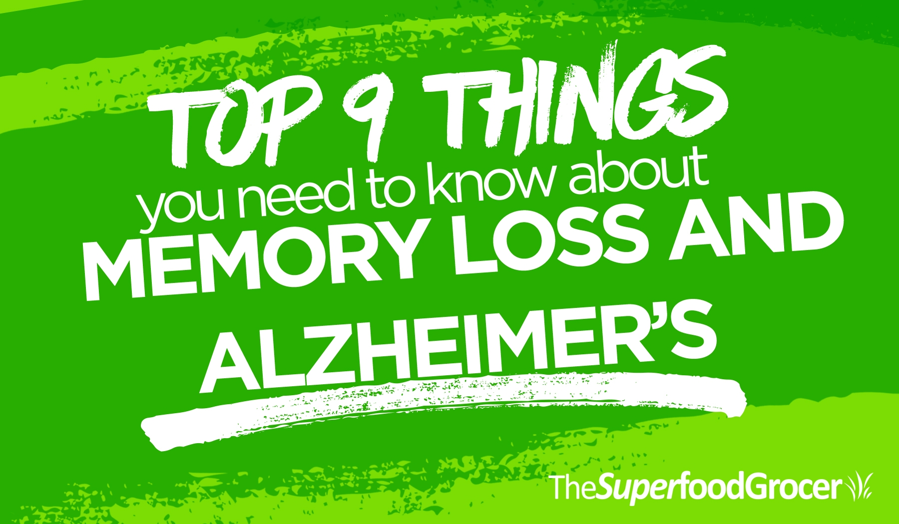 Top 9 Things You Need To Know About Memory Loss and Alzheimer's