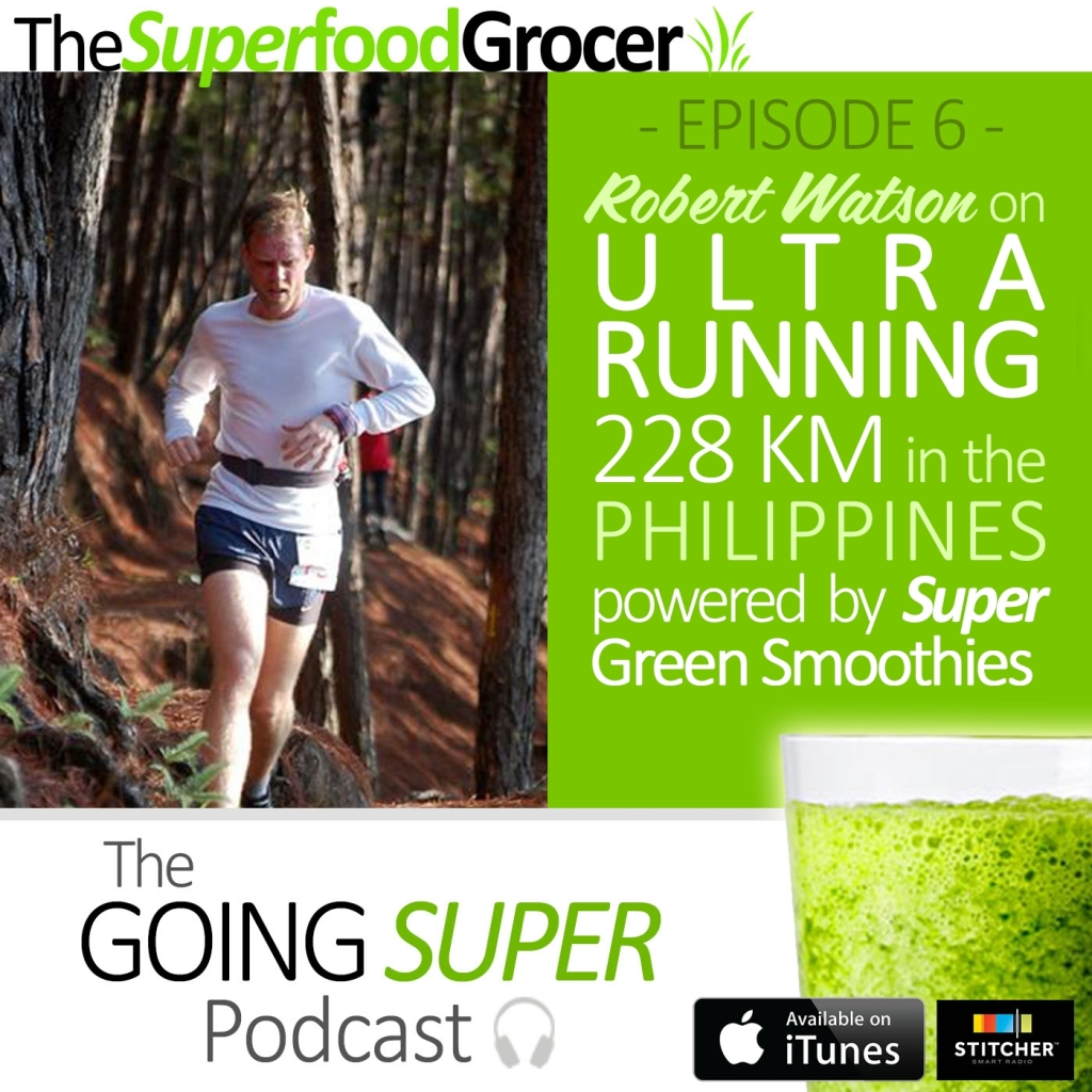 The Superfood Grocer Philippines - Robert Watson on Ultra Running