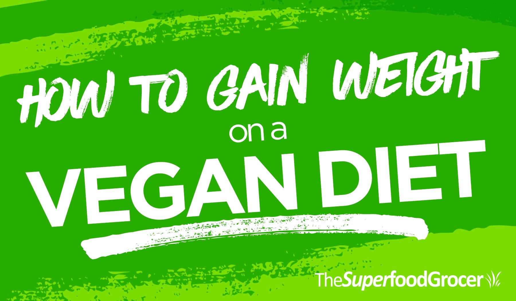 why weight gain on vegan diet
